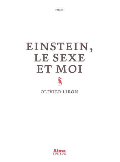 -  Einstein, le sexe et moi d' Olivier Liron - par Virginie Lou