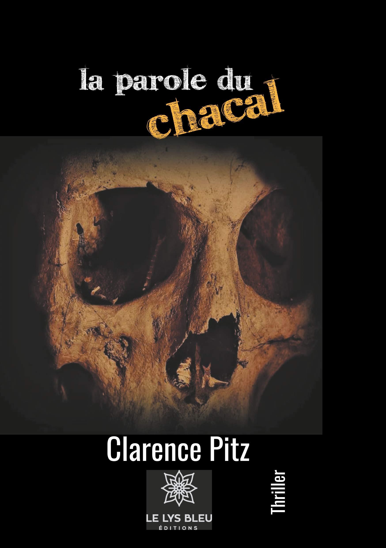 - La parole du chacal de Clarence Pitz - par Virginie Lou